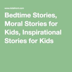 bedtime stories moral stories for kids inspirational stories for kids