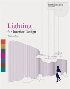 Lighting for Interior Design (Portfolio Skills) / / tekijä Malcolm Innes