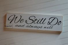 Great photo prop!!! We Still Do and always will. Great for a vow renewal, family photos...you name it! Use for photos, and have as a great keepsake.