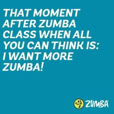 More Zumba!! Every time!!!