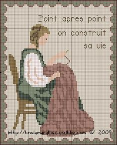"""""""Point apres point on construit sa vie"""" - I'm not sure about the translation, but I think this means something like, """"Stitch after stitch, life is built. Cross Stitch Freebies, Cross Stitch Samplers, Cross Stitch Charts, Cross Stitch Designs, Cross Stitching, Cross Stitch Embroidery, Cross Stitch Patterns, My Sewing Room, Needlework"""