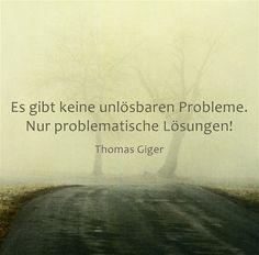 Es gibt keine unlösbaren Probleme. Nur problematische Lösungen!