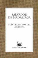 """Guía del lector del """"Quijote"""" / Salvador de Madariaga ; prólogo, Luis María Anson"""