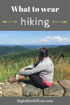 What to wear hiking. The answers to your questions about material, footwear, and how to stay comfortable while out on the trail.