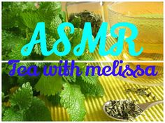 ASMR Tea with Melissa the benefits and harms http://www.youtube.com/watch?v=ucm7wJ_RU5s