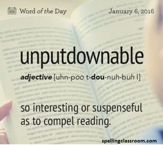 Today's word of the day: Unputdownable