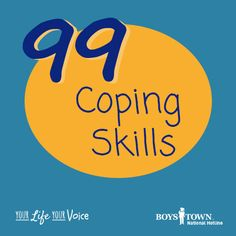 99 coping skills to help you manage your stress | Boys Town National Hotline | yourlifeyourvoice.org
