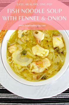 Easy noodle soup with fish, onions and fennel Cooking Tips, Cooking Recipes, Fish Soup, One Pot Dishes, Red Snapper, Tilapia, Noodle Soup, Fennel, Fish Recipes