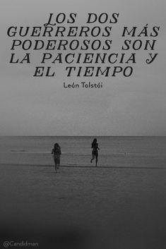 """""""Los dos #Guerreros más poderosos son la #Paciencia y el #Tiempo"""". #LeonTolstoi #FrasesCelebres @candidman"""