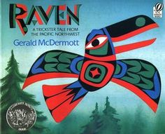 Raven: A Trickster Tale from the Pacific Northwest - tells the story of how raven stole the sun and set it in the sky.