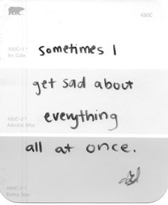 Either my mind is full of all the sad things that have happened, or I'm too happy to think of them; Sad Quotes, Quotes To Live By, Life Quotes, Inspirational Quotes, The Words, Just Keep Walking, Post Secret, Def Not, Little Bit