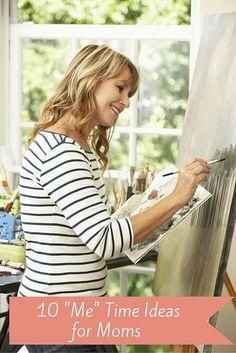 Moms make some 'me' time with these 10 ideas via Megan Powell  #momlife #maketime