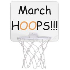 """""""March HOOPS"""" Original Slogan.  The letters O are written in orange on a white background with black text.  Fun Mini Basketball Goal Hoop for male or female to practice your hoop throwing.  Change BACKGROUND Color to your Teams Color, if you wish.  Perfect for the office, dorm room, bedroom.  Original Slogan Text saying & Graphic Design © TamiraZDesigns via:  www.zazzle.com/tamirazdesigns*"""