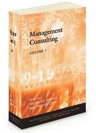 Management Consulting - edited by Stephanos Avakian and Timothy Clark - July 2012 (The International Library of Critical Writings on Business and Management series)