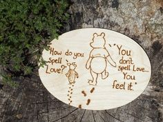 """Pyrography Pooh Bear Sign, AA Milne quote """"How do you spell Love?"""" """"You don't spell love, you feel it"""" by HecticEclecticUK on Etsy, £12.00"""