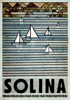Zalew Solina - Bieszczady Check also other posters from PLAKAT-POLSKA series Original Polish poster designer: Ryszard Kaja year: 2013 size: Poster City, Poster S, Poster Prints, Vintage Travel Posters, Vintage Postcards, Polish Posters, Plakat Design, Art Deco Posters, Art Deco Period