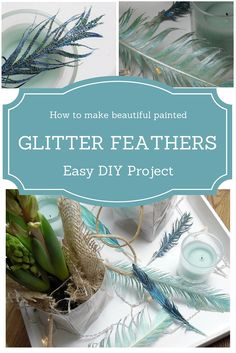 Really Easy Tutorial On How To Transform Ordinary Feathers With Acrylic Paint & Glitter