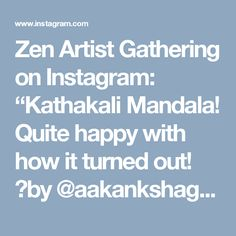 "Zen Artist  Gathering on Instagram: ""Kathakali Mandala! Quite happy with how it turned out! 😆by @aakankshagram . . . . . . #kathakali #traditional #indiandance #indianfeels…"" • Instagram"