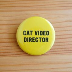 Hey, I found this really awesome Etsy listing at https://www.etsy.com/listing/112897136/cat-video-director-15-inch-pinback