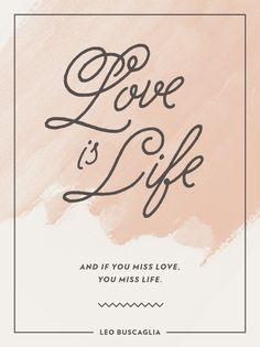 Leo Buscaglia #quote | Love is Life wallpaper designed by Mara Dawn