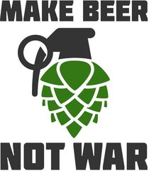 Make beer not war                                                                                                                                                                                 Mais