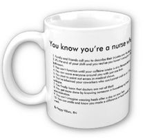 10 funny ways to spot a real nurse.    1. Family and friends call you to describe their injuries over the phone.  2. It's the end of your shift and you realize you haven't once gone to the bathroom.  3. You can't function until your caffeine intake is at a therapeutic level.  4. You can scare everyone around you with just one look.  5. You start to point out errors in medical shows.  6. You've informed your coworkers who can/cannot work on you if you collapse.  7. You finally learn...