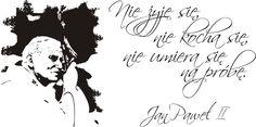 Cytaty, sentencje, papież - Jan Paweł II - 79