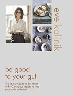 [Free eBook] Be Good to Your Gut: The ultimate guide to gut health - with 80 delicious recipes to feed your body and mind Author Eve Kalinik, Got Books, Books To Read, Bloating After Eating, Kefir How To Make, National Geographic Kids, Cookery Books, You Are Awesome, Gut Health, Book Photography