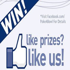 Starting February 1st, We'll Be Giving Away One FREE Poke A Bowl® Every Month! Want To WIN? All You Have To Do Is LIKE Poke A Bowl® On Facebook! It's That Easy! At The End Of Every Month We Will Go Through Our List Of LIKES And Choose One Lucky Individual Who Will WIN A FREE Poke A Bowl®! It Could Be YOU!!! (Must Be 18+ To Win) GOOD LUCK! Facebook.com/PokeABowl