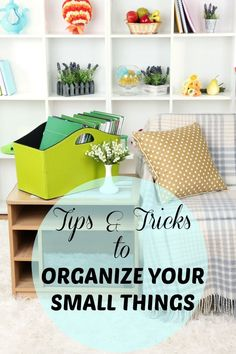 Tips and Tricks To Organize Your Small Things