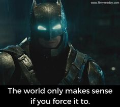 the world only make sense, when you force it to. Batman v Superman Quotes Superman Quotes, Hollywood Quotes, Devil Quotes, Winter Outfits Men, Batman Vs Superman, Fall Wallpaper, Jennifer Winget, Dc Heroes, Powerful Quotes