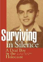 Surviving in Silence - A Deaf Boy in the Holocaust, The Harry I. Dunai Story by Eleanor C. Dunai