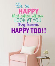Look at this #zulilyfind! 'Be So Happy' Wall Decal #zulilyfinds