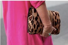 hot pink AND leopard...ALWAYS have an accessory in leopard..scarf, shoes, belt, purse, etc.. it is TIMELESS,,...