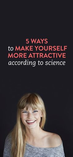 5 ways to make yourself more attractive