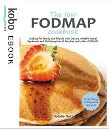 The low FODMAP cookbook: Cooking for family and friends with Dietary Irritable Bowel Syndrome and Malabsorption of Fructose a eBook by Natalie Nott Kobo Edition | chapters.indigo.ca