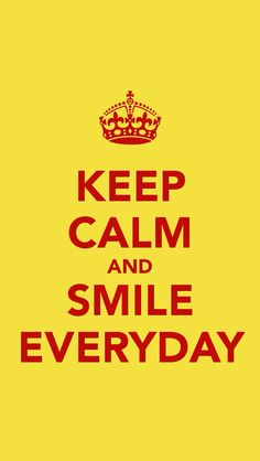 Keep Calm and Smile Everyday