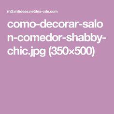 como-decorar-salon-comedor-shabby-chic.jpg (350×500)