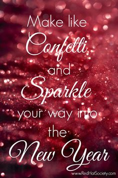 Make like Confetti and Sparkle your way into the New Year!