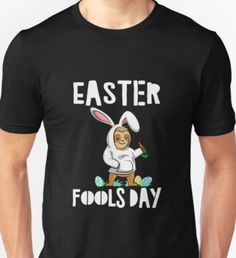EASTER FOOLS DAY Unisex T-Shirt