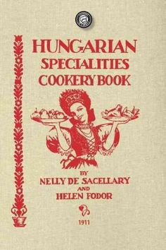 The hungarian cookbook 151 most flavorful hungarian recipespdf hungarian specialties cookery book cooking in america forumfinder Choice Image