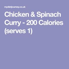 Chicken & Spinach Curry - 200 Calories (serves 1)