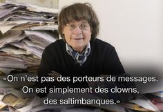 """We are not carrying messages we are only clowns and drawing acrobats"" Cabu, one of the French journalists assassinated in Paris by terrorists at "" Charlie Hebdo"" one of the most beloved caricaturist newspaper in France"