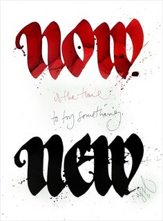 'Now is the time to try something new' poster by Niels Shoe Meulman