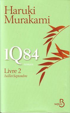 1Q84, Livre 2 : Juillet-Septembre - Haruki Murakami