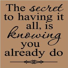 Think I've learned the secret :) Great Quotes, Quotes To Live By, Me Quotes, Inspirational Quotes, Reminder Quotes, Amazing Quotes, Famous Quotes, The Words, Cool Words
