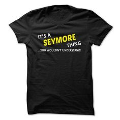 It's a SEYMORE thing you Wouldn't understand T-Shirts, Hoodies, Sweatshirts, Tee Shirts (19$ ==► Shopping Now!)