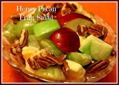 Sweet Tea and Cornbread: Honey Pecan Fruit Salad!