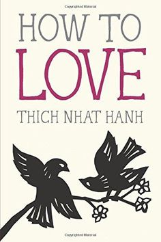 How to Love (Mindful Essentials) by Thich Nhat Hanh http://www.amazon.com/dp/1937006883/ref=cm_sw_r_pi_dp_Rl-rvb008VW5M