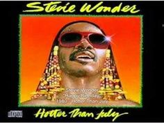 Stevie Wonder: Happy Birthday     Stevie Wonder: Happy Birthday Song ... almost forgot & this it's for someone else (MLK), but I think of him... and birthdays every time I hear it, and it makes me so happy